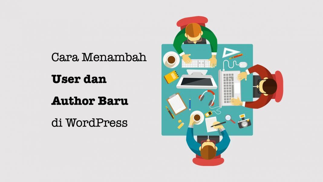 Cara Menambah User dan Author Baru di WordPress